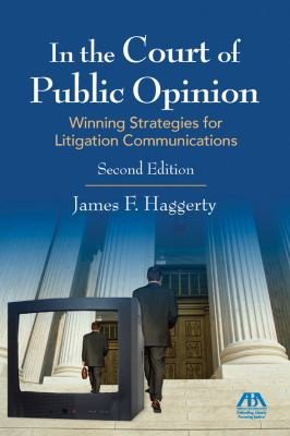 In the Court of Public Opinion: Strategies for Litigation Communications 9781590319857