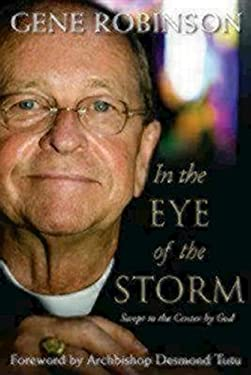 In the Eye of the Storm: Swept to the Center by God 9781596270886