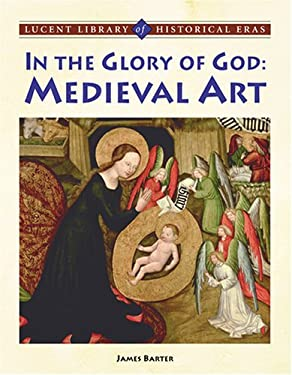 In the Glory of God: Medieval Art 9781590188620