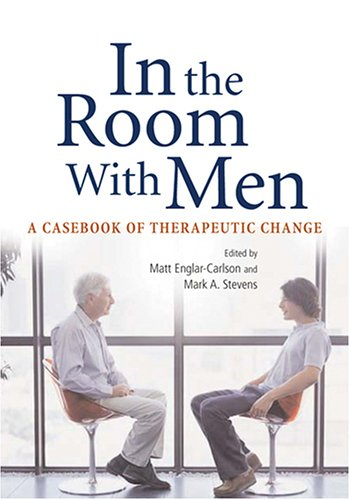 In the Room with Men: Casebook of Therapeutic Change 9781591473329