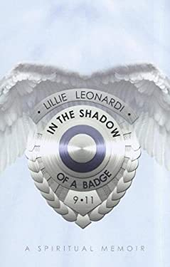In the Shadow of a Badge: A Spiritual Memoir 9781595717399