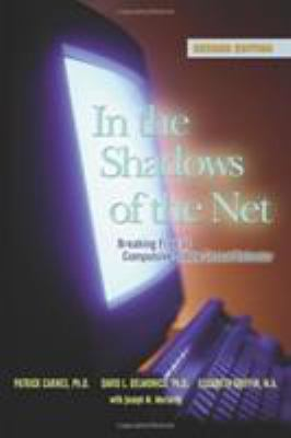 In the Shadows of the Net: Breaking Free from Compulsive Online Sexual Behavior 9781592854783