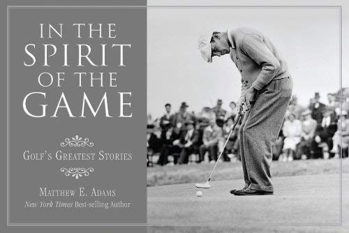 In the Spirit of the Game: Golf's Greatest Stories 9781599213453