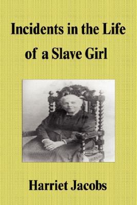 Incidents in the Life of a Slave Girl 9781599866666