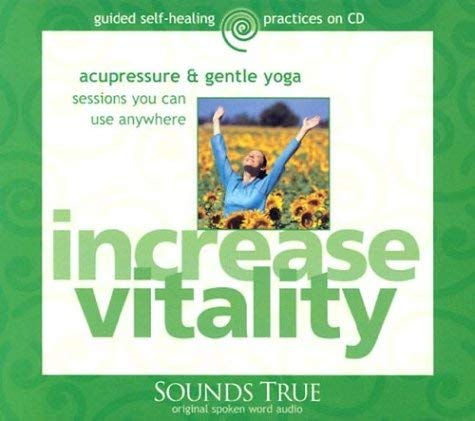 Increase Vitality: Acupressure & Gentle Yoga Sessions You Can Use Anywhere 9781591790853