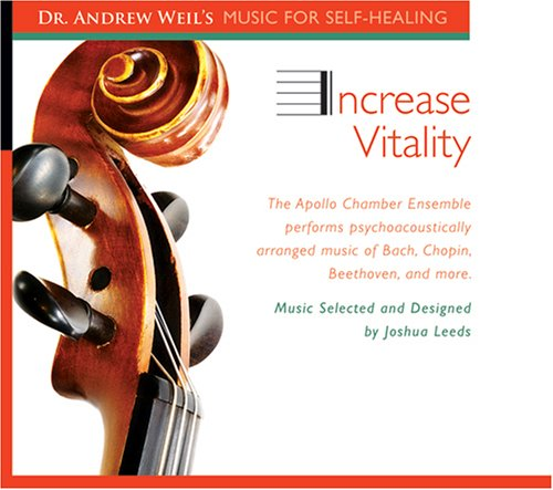 Increase Vitality: The Apollo Chamber Ensemble Performs Psychoacoustically Arranged Music of Bach, Chopin, Beethovern, and More 9781591795414