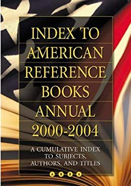 Index to American Reference Books Annual: A Cumulative Index to Subjects, Authors, and Titles 9781591581925