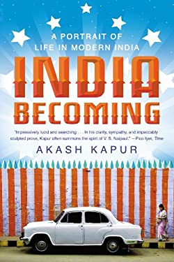India Becoming: A Portrait of Life in Modern India 9781594486531