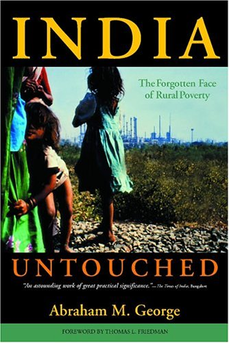 India Untouched: The Forgotten Face of Rural Poverty 9781594111228