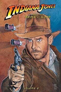 Indiana Jones and the Arms of Gold, Volume 2 9781599617589