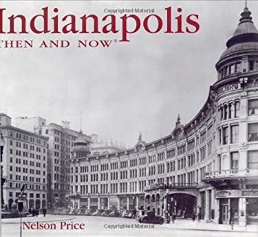 Indianapolis Then and Now 9781592232086
