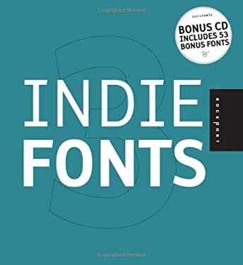 Indie Fonts 3: A Compendium of Digital Type from Independent Foundries [With CDROM] 9781592533138