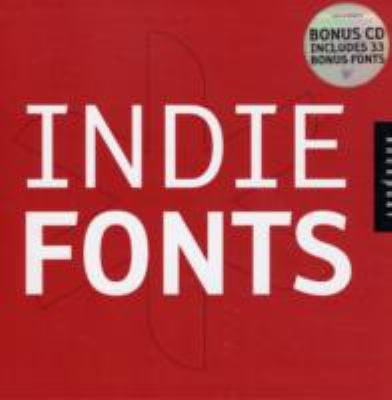Indie Fonts: A Compendium of Digital Type from Independent Foundries [With CDROM] 9781592533503