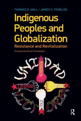 Indigenous Peoples and Globalization: Resistance and Revitalization 9781594516580