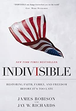 Indivisible: Restoring Faith, Family, and Freedom Before It's Too Late 9781594154416