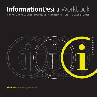 Information Design Workbook: Graphic Approaches, Solutions, and Inspiration + 30 Case Studies 9781592536276