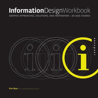 Information Design Workbook: Graphic Approaches, Solutions, and Inspiration + 30 Case Studies 9781592534104