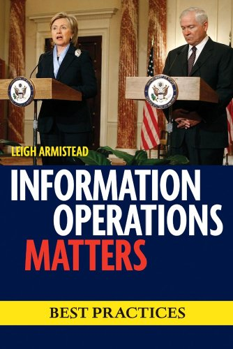 Information Operations Matters: Best Practices 9781597974363