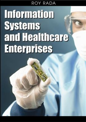 Information Systems and Healthcare Enterprises 9781599046518