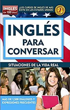 Ingles Para Conversar: Hable Bien Ingles Para Siempre 9781598208788