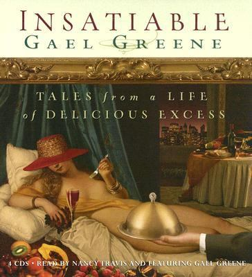 Insatiable: Tales from a Life of Delicious Excess 9781594832079