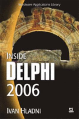 Inside Delphi 2006 [With CDROM] 9781598220032
