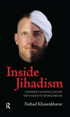 Inside Jihadism: Understanding Jihadi Movements Worldwide 9781594516153
