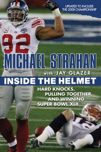 Inside the Helmet: Life as a Sunday Afternoon Warrior 9781592403974