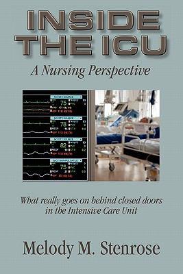 Inside the ICU: A Nursing Perspective (Intensive Care Unit) 9781596637177