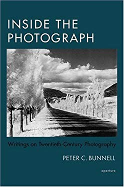 Inside the Photograph: Writings on Twentieth-Century Photography 9781597110211