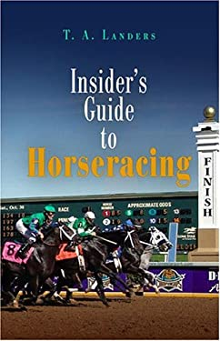 Insider's Guide to Horseracing 9781594160080