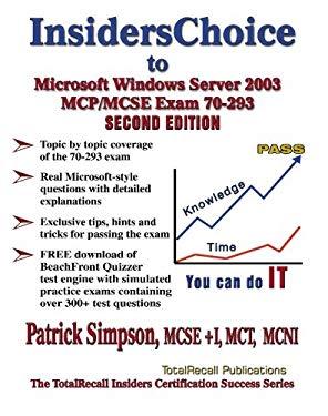 Insiderschoice to MCP/MCSE Exam 70-293 Windows Server 2003 Certification: Planning and Maintaining a Microsoft Windows Server 2003 Network Infrastruct 9781590950449