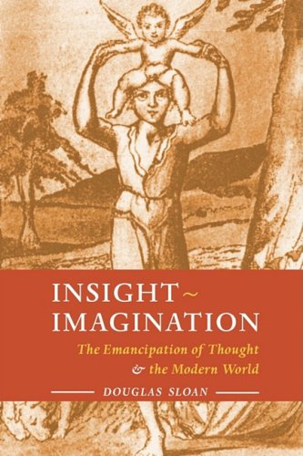 Insight-Imagination: The Emancipation of Thought and the Modern World 9781597311175