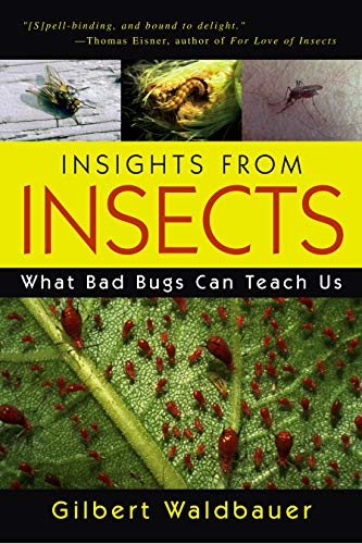 Insights from Insects: What Bad Bugs Can Teach Us 9781591022770