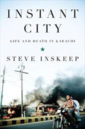 Instant City: Life and Death in Karachi 13373864