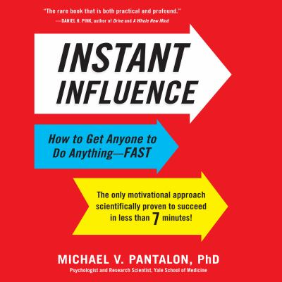 Instant Influence: How to Get Anyone to Do Anything - FAST 9781596596504