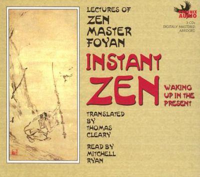 Instant Zen: Waking Up in the Present 9781597771634