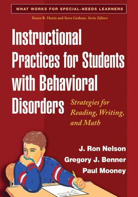 Instructional Practices for Students with Behavioral Disorders: Strategies for Reading, Writing, and Math 9781593856724
