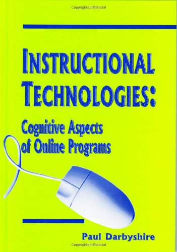 Instructional Technologies: Cognitive Aspects of Online Programs 9781591402374