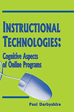 Instructional Technologies: Cognitive Aspects of Online Programs 9781591405658