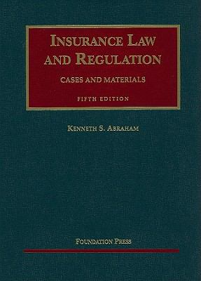 Insurance Law and Regulation: Cases and Materials 9781599417974