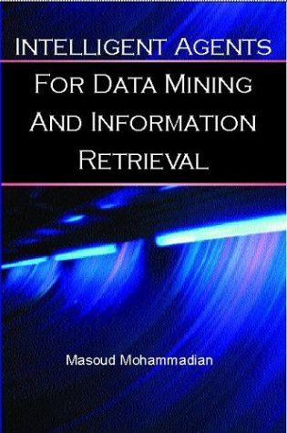 Intelligent Agents for Data Mining and Information Retrieval 9781591401940