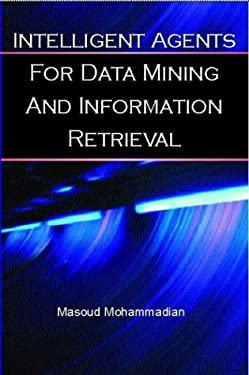 Intelligent Agents for Data Mining and Information Retrieval 9781591402770