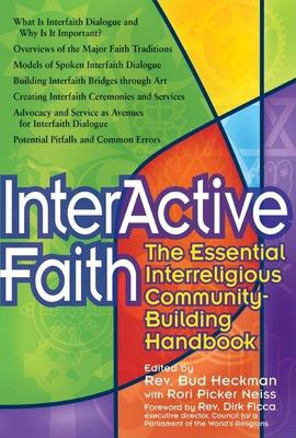 Interactive Faith: The Essential Interreligious Community-Building Handbook 9781594732379
