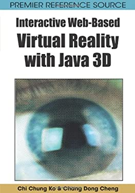 Interactive Web-Based Virtual Reality with Java 3D 9781599047898