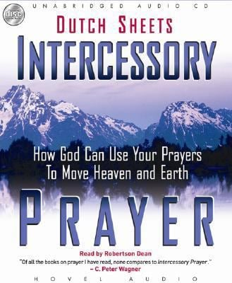 Intercessory Prayer: How God Can Use Your Prayers to Move Heaven and Earth 9781596445536