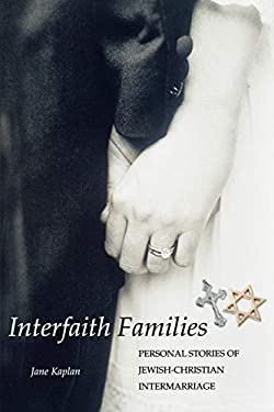 Interfaith Families: Personal Stories of Jewish-Christian Intermarriage 9781596270114