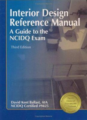 Interior Design Reference Manual: A Guide to the NCIDQ Exam 9781591260479