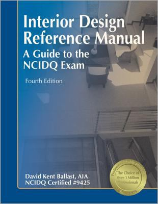 Interior Design Reference Manual: A Guide to the NCIDQ Exam 9781591261063