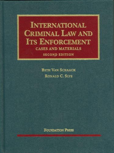 International Criminal Law and Its Enforcement: Cases and Materials - 2nd Edition